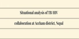 Situational analysis of TB/HIV collaboration  at Accham district, Nepal