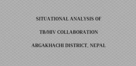Situational Analysis of TB/HIV Collaboration Argakhachi District, Nepal