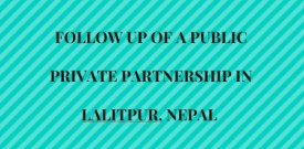 Follow up of a public private partnership in Lalitpur, Nepal