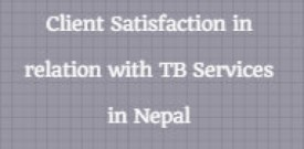 Client Satisfaction in relation with TB Services in Nepal