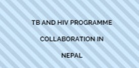 TB and HIV Programme Collaboration in Nepal