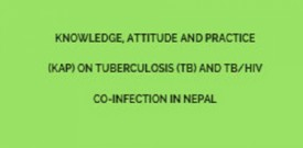 Knowledge, Attitude and Practice (KAP) on Tuberculosis (TB) and TB/HIV Co-infection in Nepal