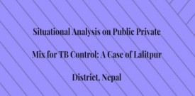 Situational Analysis on Public Private Mix for TB Control: A Case of Lalitpur District, Nepal