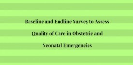 Quality of Care in Obstetric,Neonatal Emergencies