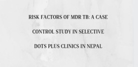Risk factors of MDR TB: a case control study in selective DOTS Plus Clinics in Nepal