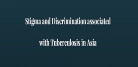 Stigma and Discrimination associated with Tuberculosis in Asia