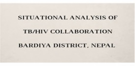 Situational Analysis of TB/HIV Collaboration Bardiya District, Nepal